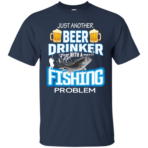 Just AnoJust Another Beer Drinker With A Fishing Problem 2 - Funny Fishing T-shirt