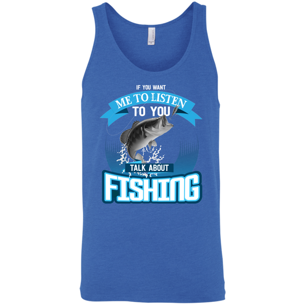 If You Want Me To Listen To You..Talk About Fishing Funny Fishing Tank Top Iris