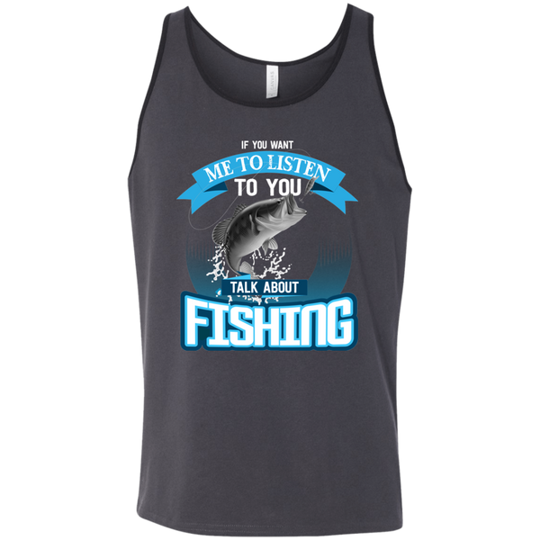 If You Want Me To Listen To You..Talk About Fishing Funny Fishing Tank Top dark grey