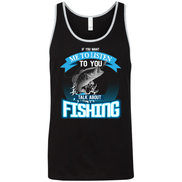 If You Want Me To Listen To You..Talk About Fishing Funny Fishing Tank Top Black with white border