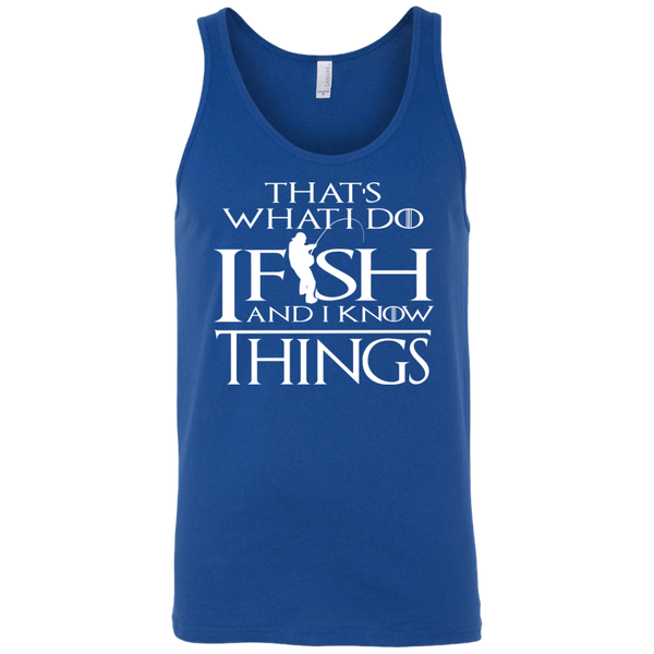 Thats What I Do I Fish And I Know Things Fishing Tank Top