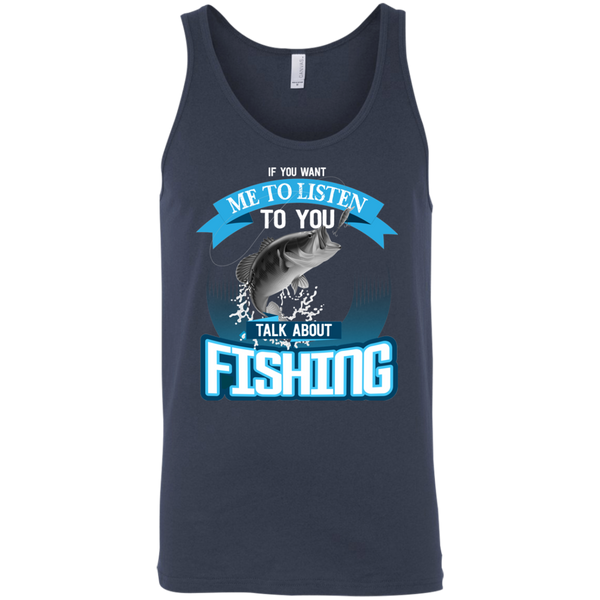 If You Want Me To Listen To You..Talk About Fishing Funny Fishing Tank Top Navy