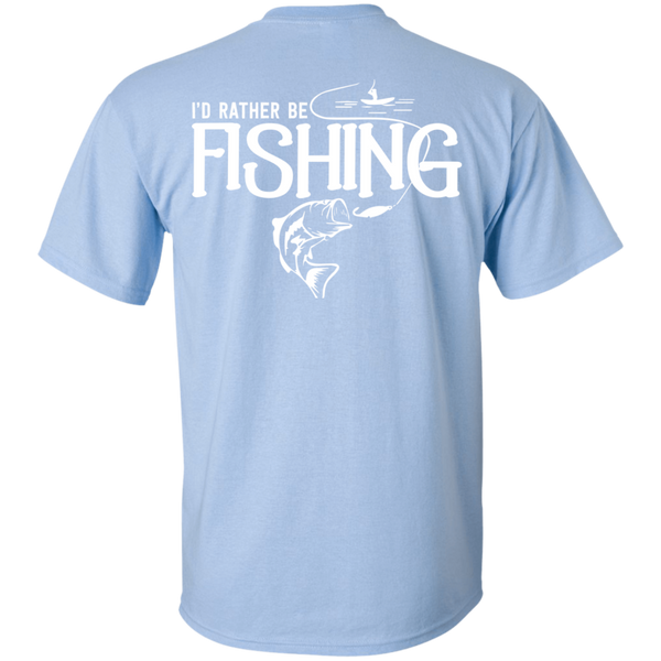 I'd Rather Be Fishing - Fishing T-shirt - Print On Back Of T-shirt