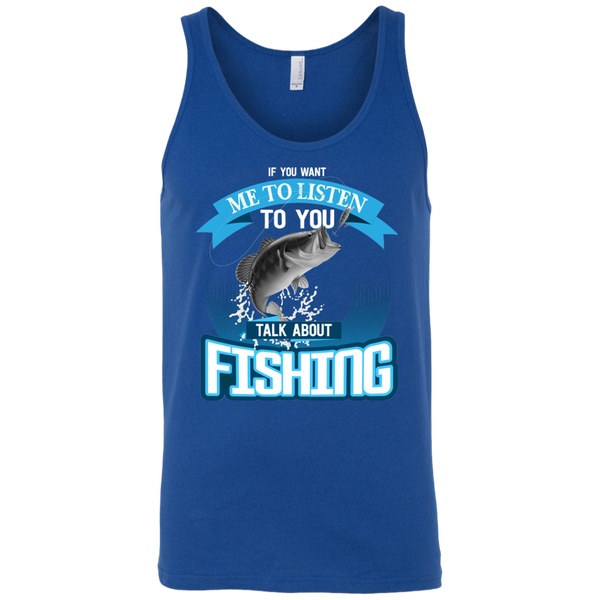 If You Want Me To Listen To You..Talk About Fishing Funny Fishing Tank Top Royal