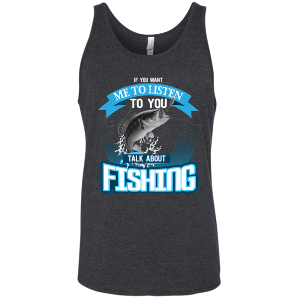 If You Want Me To Listen To You..Talk About Fishing Funny Fishing Tank Top blue