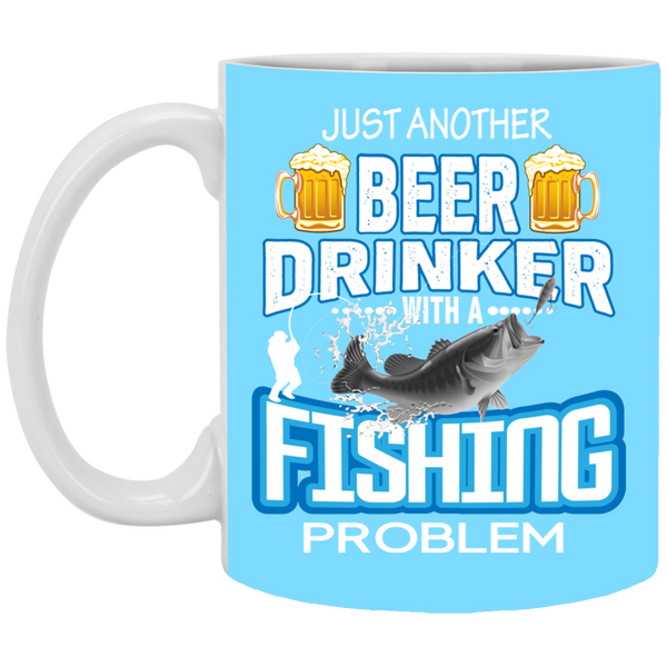 Just Another Beer Drinker With A Fishing Problem -  11 oz. Mug