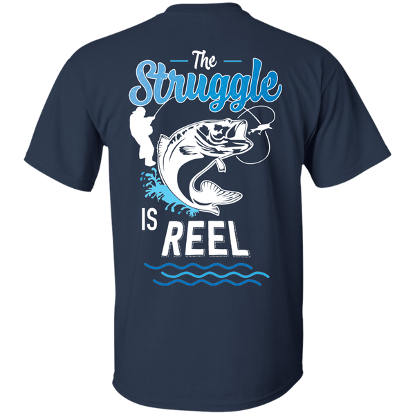 The Struggle Is Reel - Print On Back Of T-shirt
