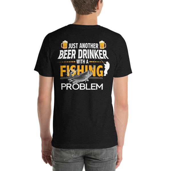 Just Another Beer Drinker With A Fishing Problem Funny Fishing Tshirt