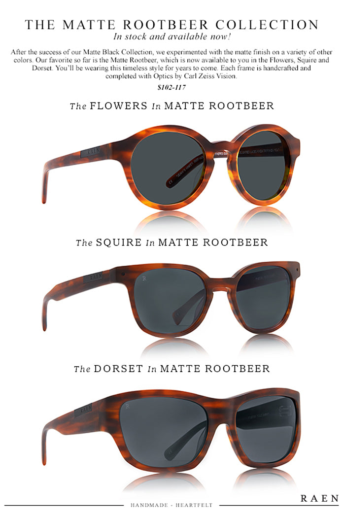 New MATTE ROOTBEER in RAEN Collection