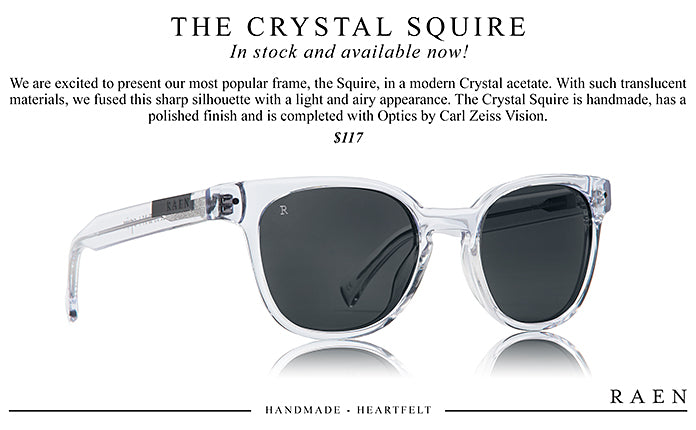 New CRYSTAL SQUIRE in RAEN Collection