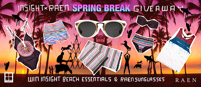 Insight x RAEN Spring Break Giveaway!!!!