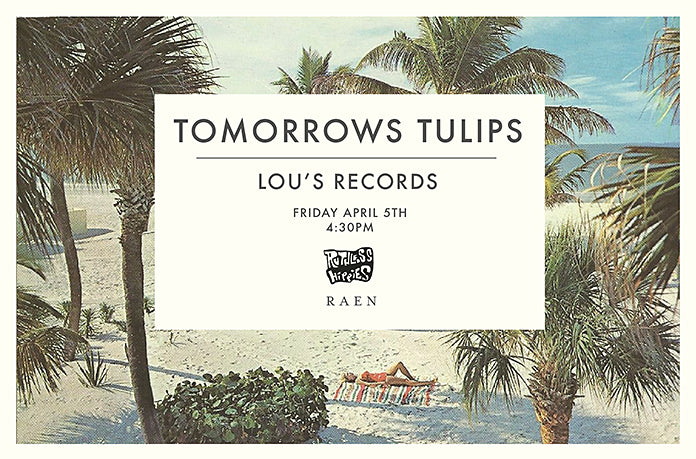 Tomorrow's Tulips at LOU'S this FRIDAY!