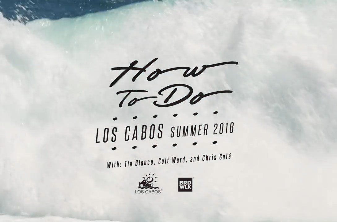 How To Do Los Cabos 2016 with Tia Blanco