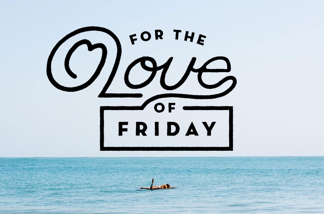 For The Love Of Friday 10.07