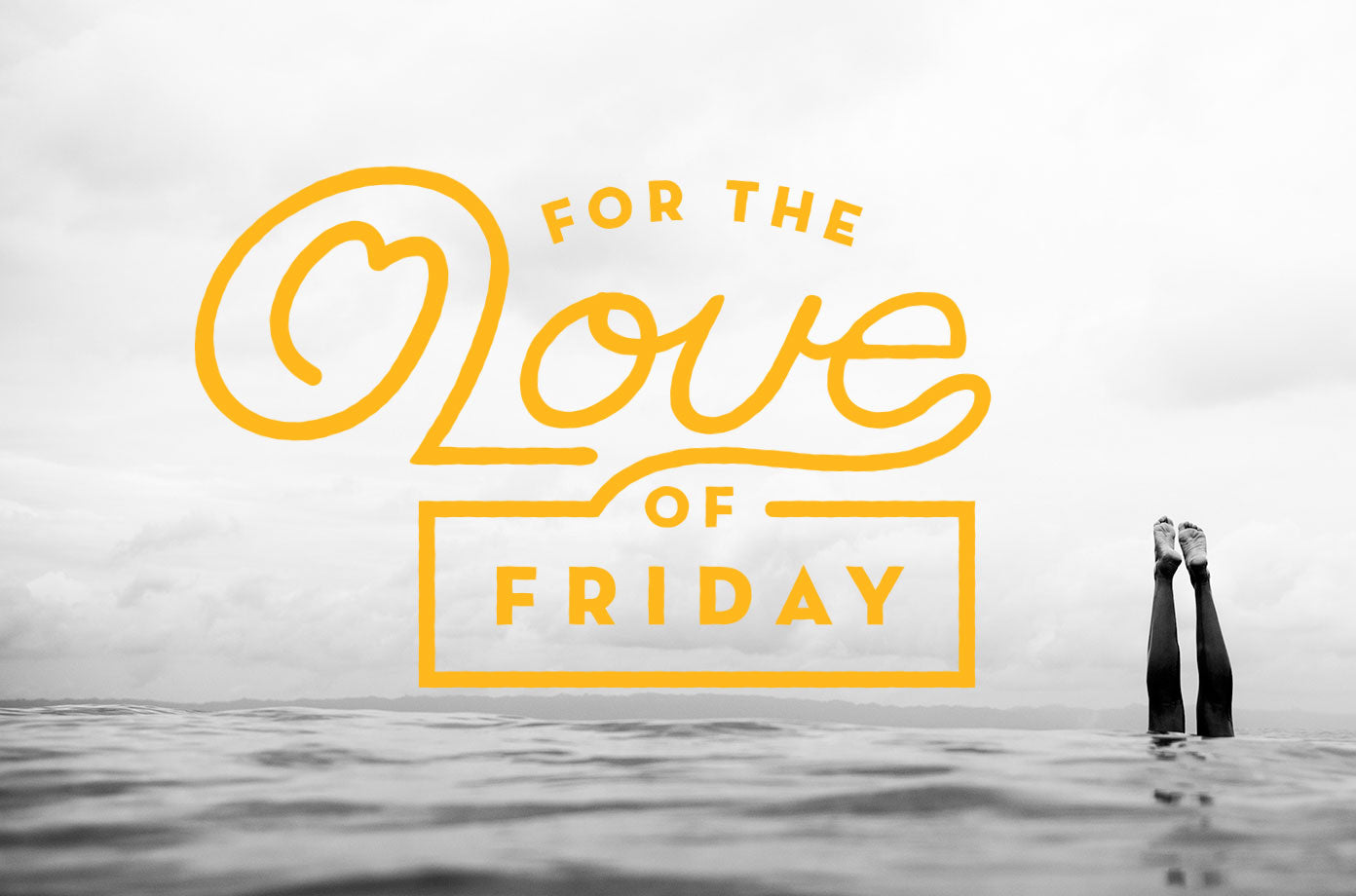 For The Love Of Friday 11.04