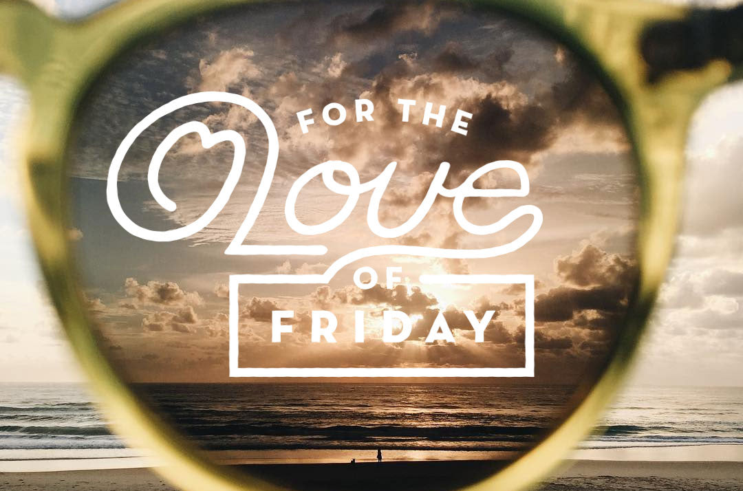 For The Love of Friday 11.11