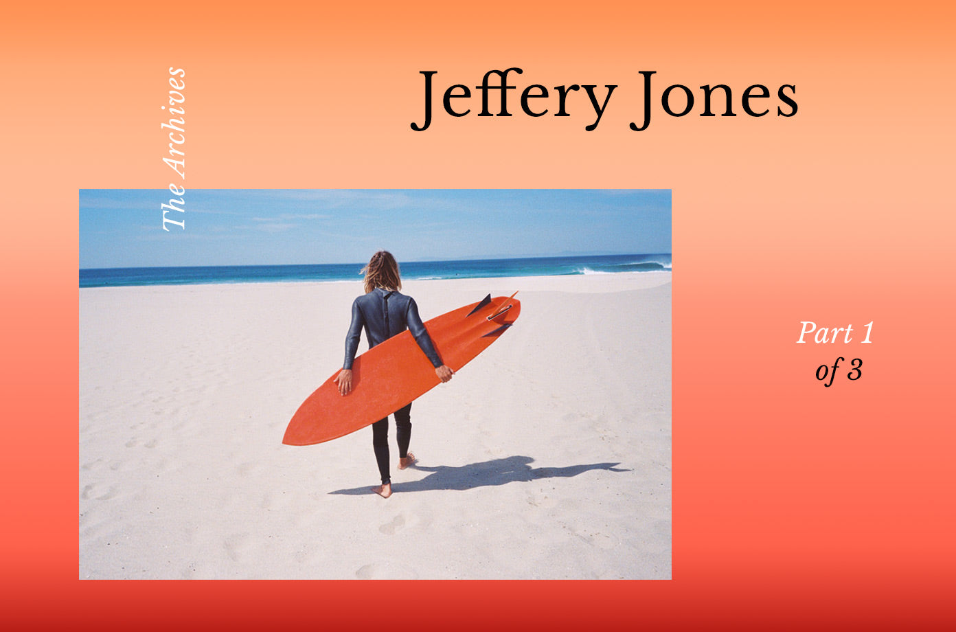 The Archives: Jeffery Jones Part 1
