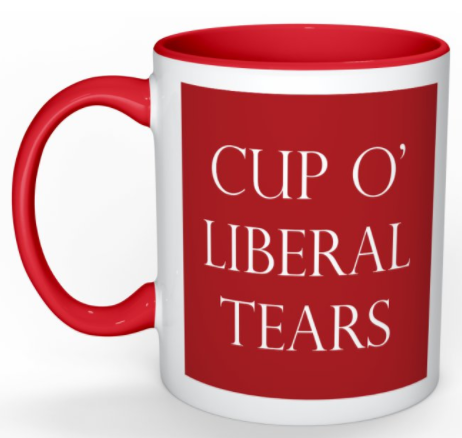 Cup Of Liberal Tears - 11oz Mug