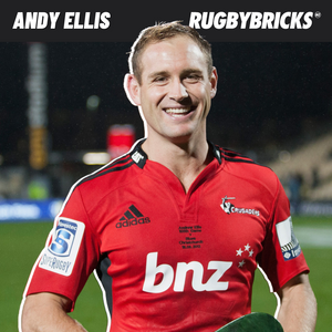 Rugby Bricks Podcast Episode 25 Show Notes: Andy Ellis | Creating The Crusaders Culture & The Influence of Justin Marshall, Richie McCaw and Dan Carter