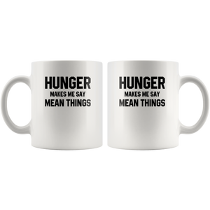 Hunger Makes Me Say Mean Things Coffee Mug Hot Gifts Funny ...