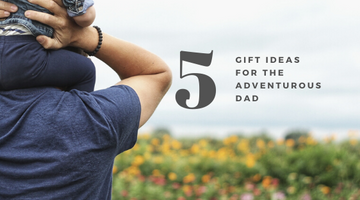 5 Gift Ideas for the Adventurous Dad by Bawston & Tucker