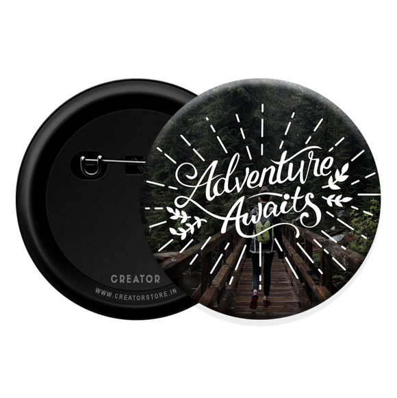 Adventure awaits Button Badge