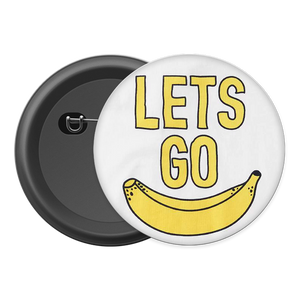 Let's Go Banana Button Badge
