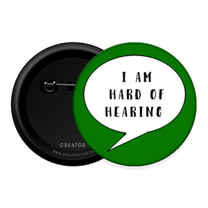 I'm hard of hearing Button Badge