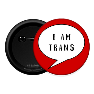 I am trans Button Badge