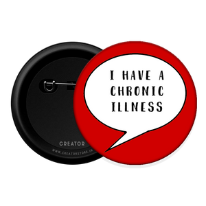 Chronic illness Button Badge