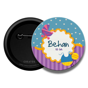 Behan to be Baby shower Pinback Button Badge