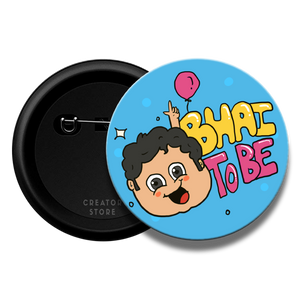 Bhai to be Baby shower Pinback Button Badge
