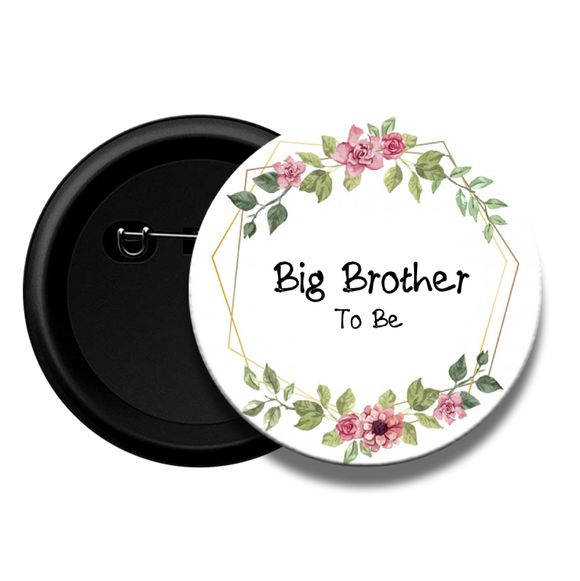 Big Brother to be - Baby Shower Button Badge