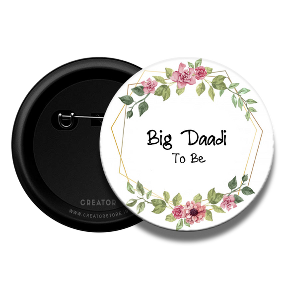 Big Daadi to be - Baby Shower Button Badge