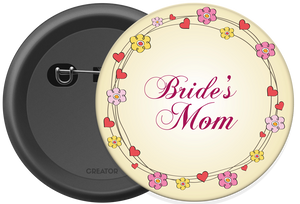 Bride's mom Button Badge