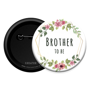 Brother to be - Baby Shower Button Badge