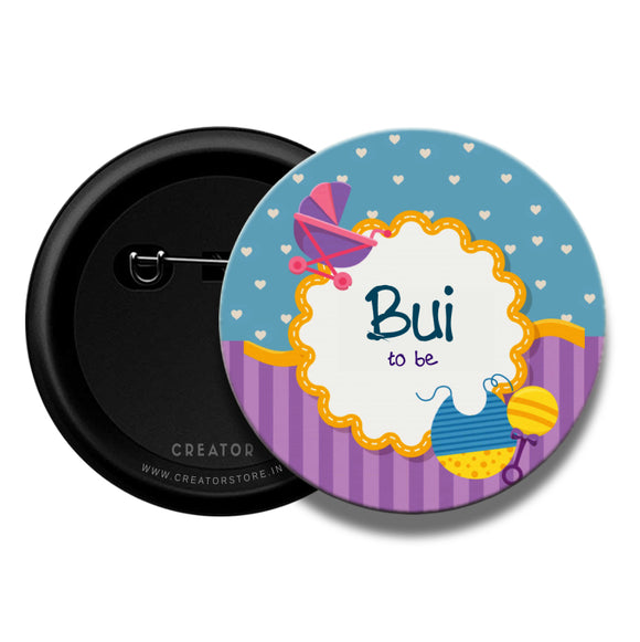 Bui to be Baby shower Pinback Button Badge