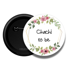 Chachi to be - Baby Shower Button Badge