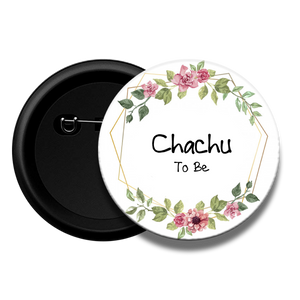 Chachu to be Baby Shower Button Badge