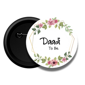 Daadi to be - Baby Shower Button Badge
