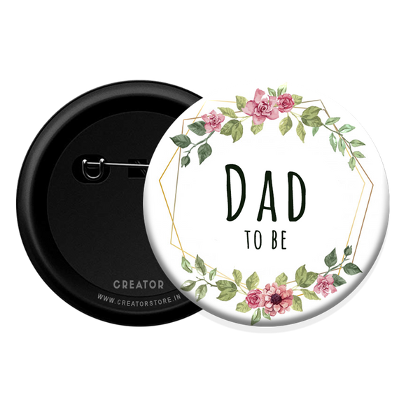 Dad to be - Baby Shower Button Badge