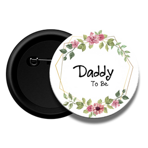 Daddy to be - Baby Shower Button Badge