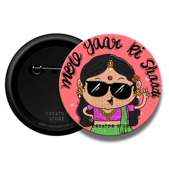 Mere yaar ki Shaadi Wedding Pinback Button Badge