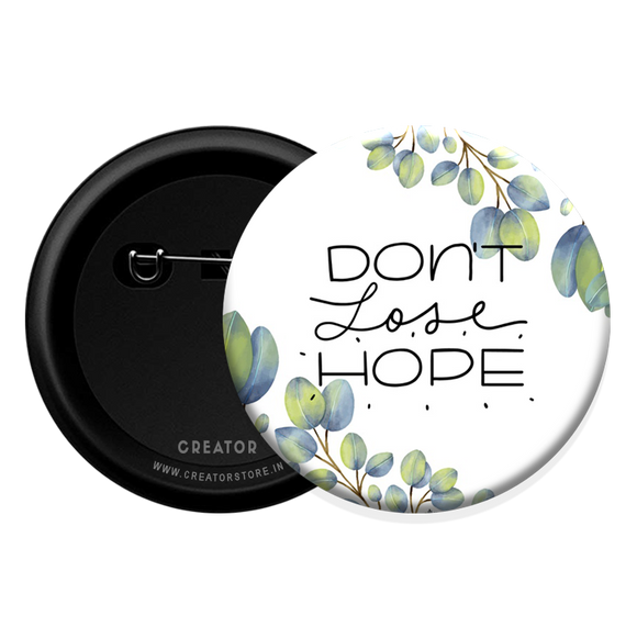 Don't loose Hope Button Badge