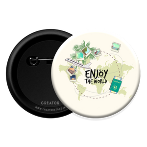 Enjoy the world Button Badge