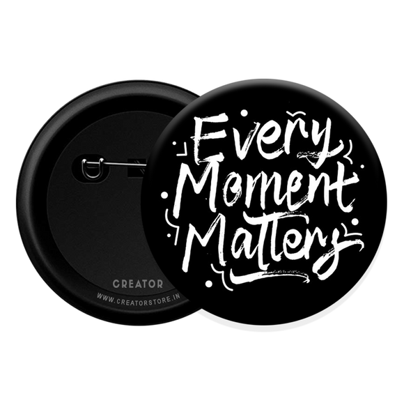 Every moment matters Button Badge