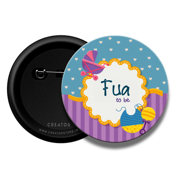 Fua to be Baby shower Pinback Button Badge
