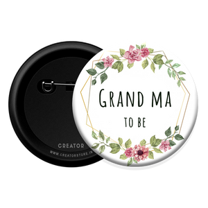 Grand ma to be - Baby Shower Button Badge