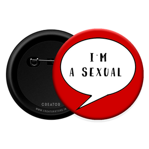 I am a sexual Button Badge
