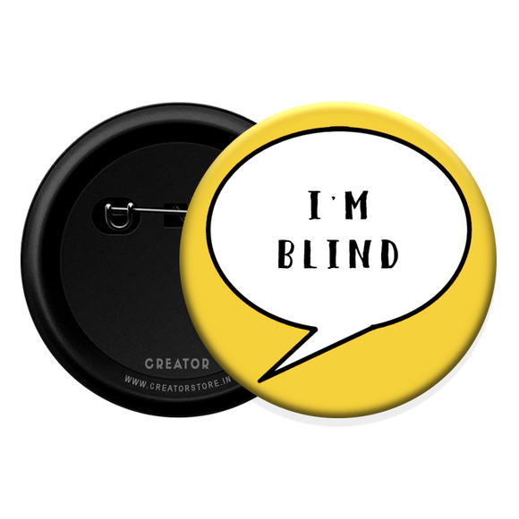 I am blind Button Badge